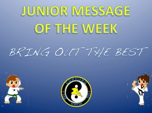 Cobourg Tae Kwon Do Junior message bring out the best