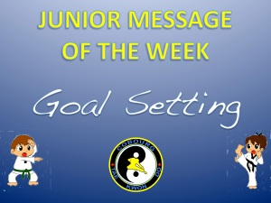 cobourg tae kwon do goal setting junior message of the week