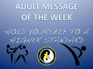 Cobourg Tae Kwon Do Adult Message hold yourself to a higher standard