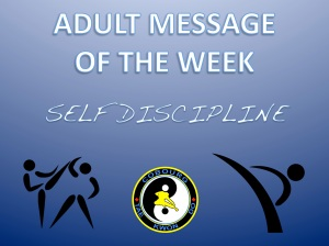 Cobourg Tae Kwon Do adult message of the week self discipline